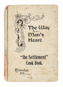 The Settlement – The Way to a Man's Heart, one of the most successful cookbooks of the 20th century