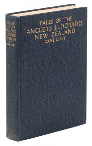 Zane Grey's Tales of the Angler's Eldorado New Zealand, inscribed first edition