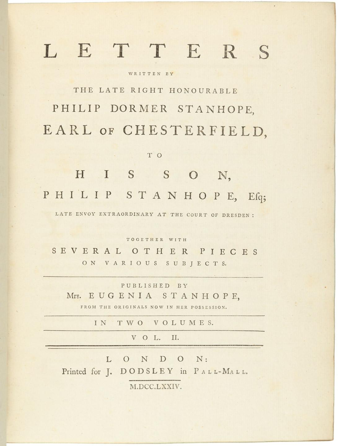 letter written by lord chesterfield to (7th february 1755) to the right honourable the earl of chesterfield my lord, i have been lately informed, by the proprietor of the world, that two papers, in which my dictionary is recommended to the public, were written by your lordship.