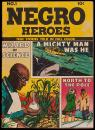Negro Heroes, No. 1 - 1947 First American Comic Book of Negro Heroes