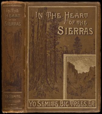 In the Heart of the Sierras: The Yo Semite Valley, both Historical and...