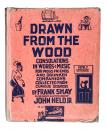 Drawn from the Wood: Consolations in Words & Music for Pious Friends and Drunken Companions