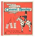 The Life and Adventures of General Spooley. A story of a toy soldier