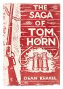 The Saga of Tom Horn: The Story of a Cattlemen's War. With Personal Narratives, Newspaper Accounts and Official Documents and Testimonies