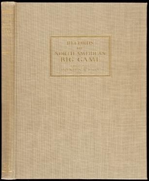 Records of North American Big Game...A Book of the Boone and Crockett Club