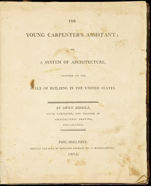The Young Carpenter's Assistant; Or, A System of Architecture, Adapted to...