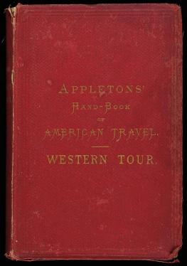 Appleton's Hand-Book of American Travel. Western Tour. Embracing Eighteen...