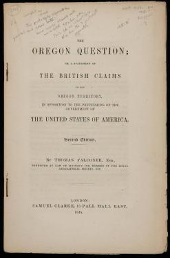 The Oregon Question; or, a Statement on the British Claims to the Oregon...